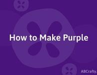 How to Make Purple