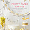 "cover of ""Pretty Paper Parties"""