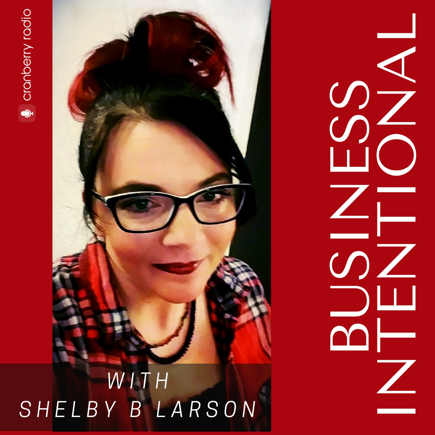 business intentional with shelby b larson webmaster radiobusiness intentional with shelby b larson jpg?mtime\u003d20170321125813
