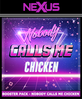 Buy Nobody Calls Me Chicken Booster Pack!