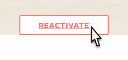 click on REACTIVATE