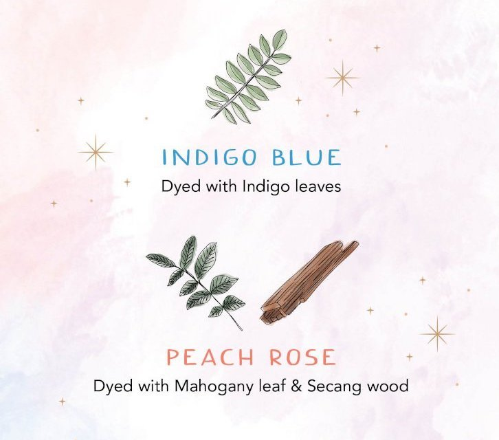 Indigo blue, Dyed with Indigo leaves | Peach rose, Dyed with Mahogany leaf and Secang wood | Lavender clouds, Dyed with Indigo leaves and Secang wood