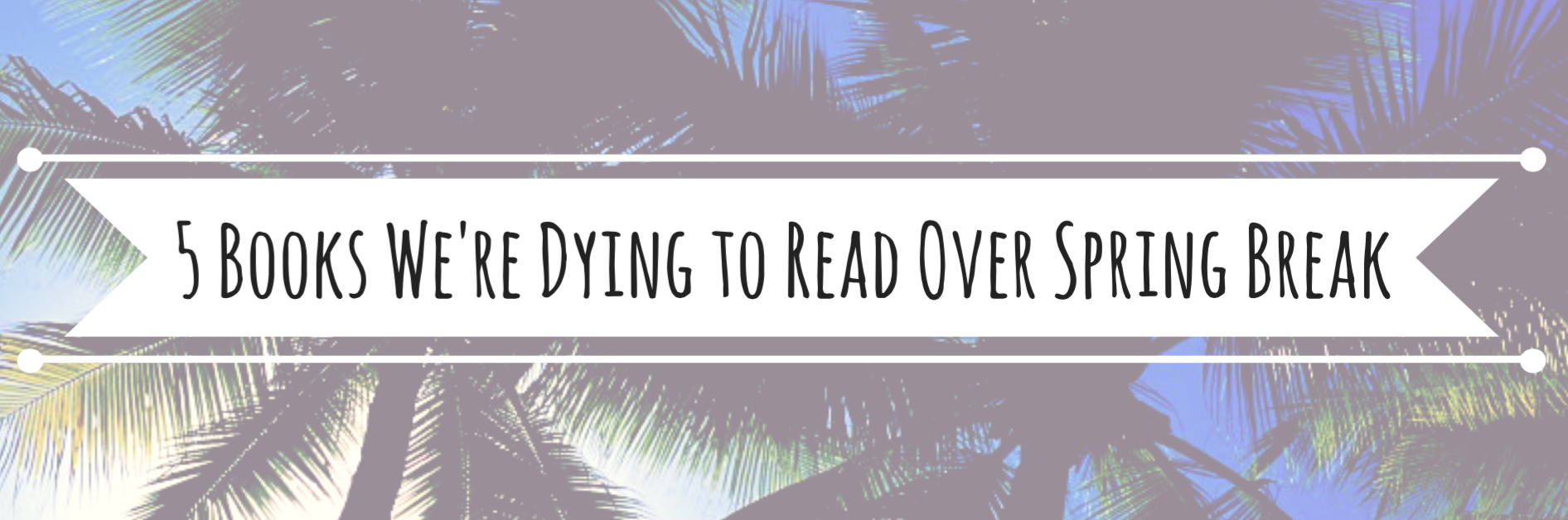 5 Spring Break Reads