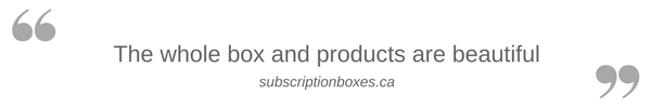 The whole box and products are beautiful -subscriptionboxes.ca
