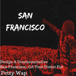 Design a San Francisco Tour Poster for Fetty Wap