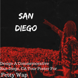 Design a San Diego Tour Poster for Fetty Wap