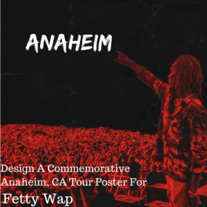 Design an Anaheim Tour Poster for Fetty Wap