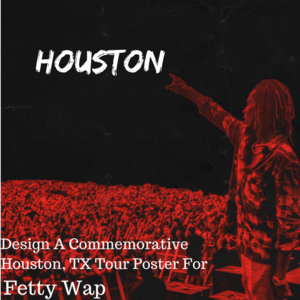 Design a Houston Tour Poster for Fetty Wap