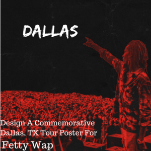 Design a Dallas Tour Poster for Fetty Wap