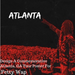 Design an Atlanta Tour Poster for Fetty Wap