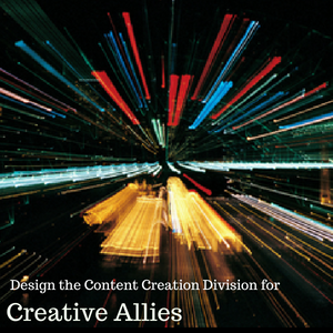 Design the Content Creation Division for Creative Allies
