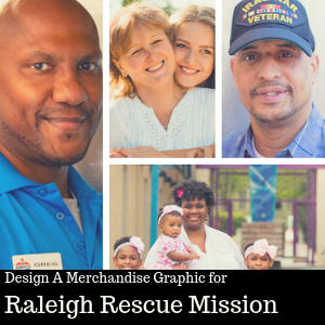 Design A Merchandise Graphic for Raleigh Rescue Mission