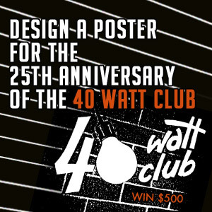 Design The 25th Anniversary Poster For The Historic 40 Watt Club