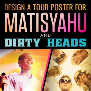 Design a Tour Poster for Matisyahu & The Dirty Heads North American Summer Tour