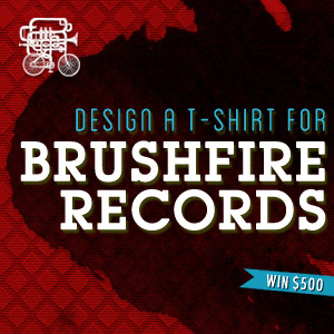 Design a T-Shirt for Brushfire Records