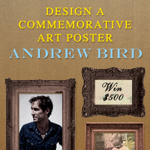 Design a Commemorative Art Poster for Andrew Bird