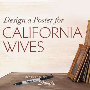 Design a Poster for California Wives Inspired by Sharpie