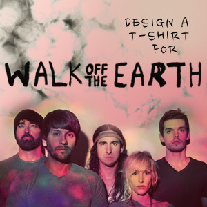 Design a T-Shirt for Walk Off The Earth