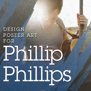 Design Commemorative Poster Art for Phillip Phillips