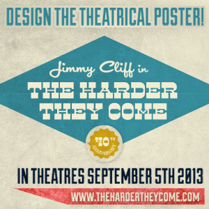 Design the Official Movie Poster for The Harder They Come