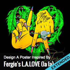 Create a Poster for Fergie LA LOVE LA LA
