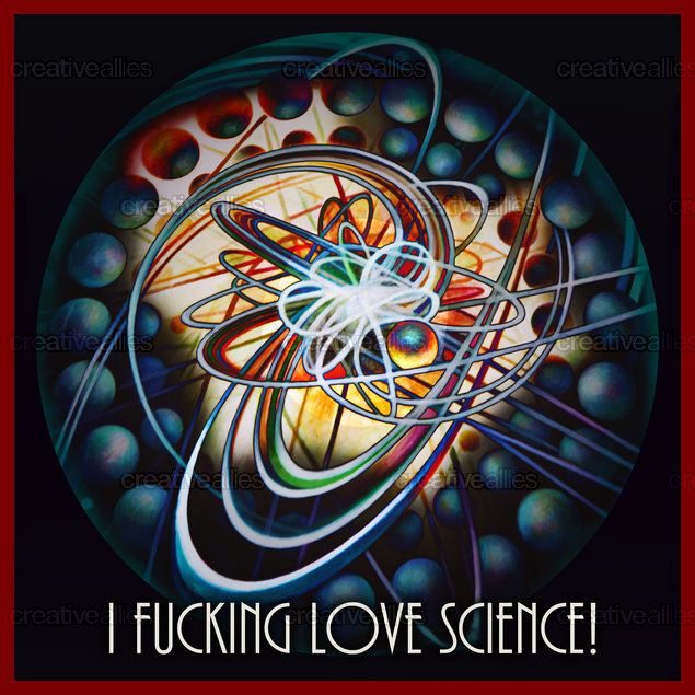 I Fucking Love Science  Graphic by Alicia  on CreativeAllies.com