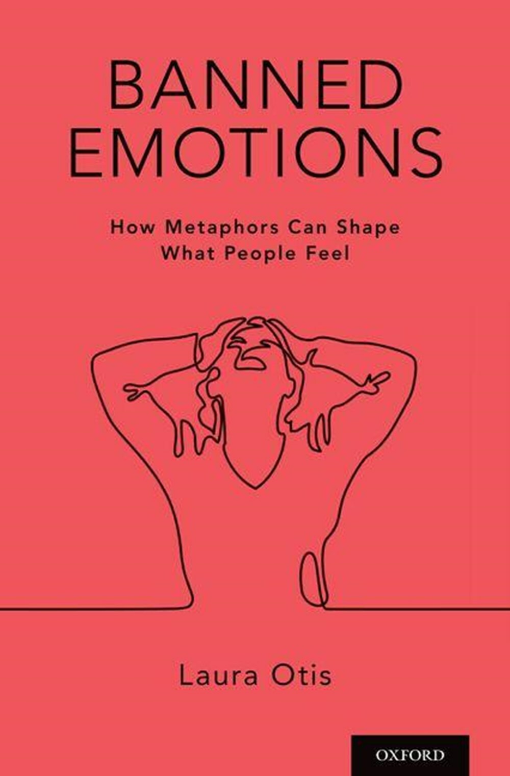 Banned Emotions by Laura Otis, Ph.D.