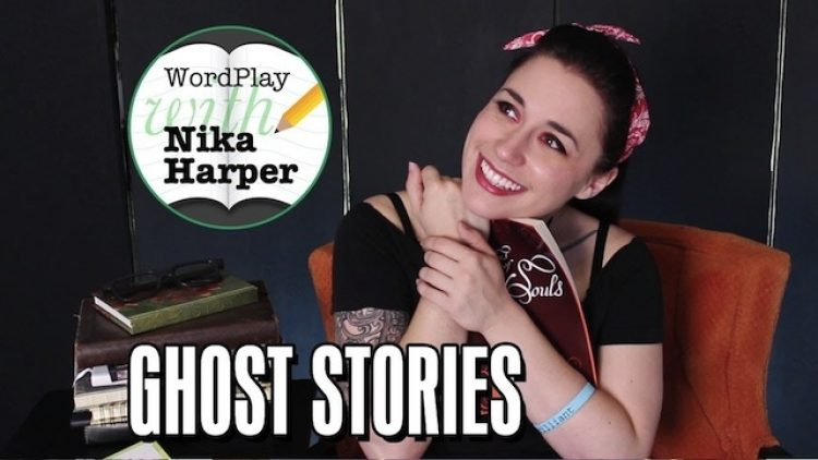 WordPlay with Nika Harper #5: Ghosts! (Video)