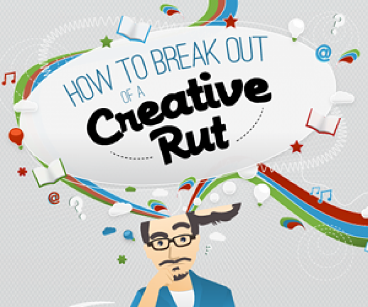 How to Break Out of a Creative Rut