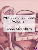 Antique or Junque: Volume I