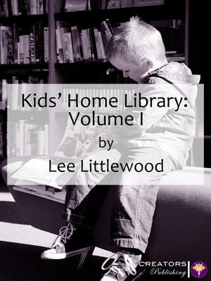 Kids' Home Library: Volume I