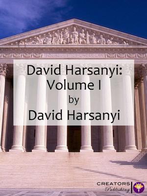 David Harsanyi: Volume 1