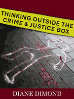 Thinking Outside the Crime and Justice Box