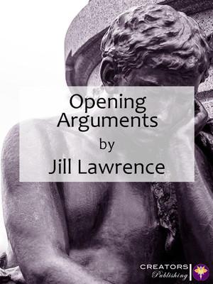 Opening Arguments: Volume I