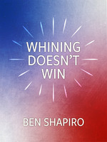 Whining Doesn't Win