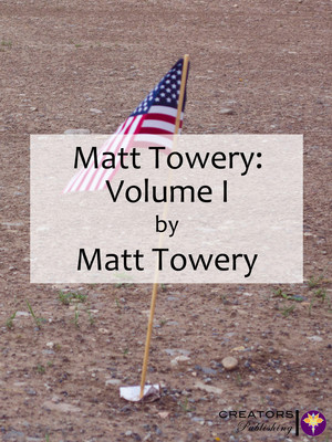 Matt Towery: Volume I