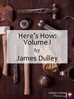 Here's How: Volume I