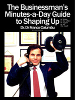 The Businessman's Minutes-a-Day Guide to Shaping Up