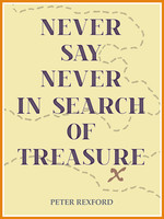 Never Say Never in Search of Treasure