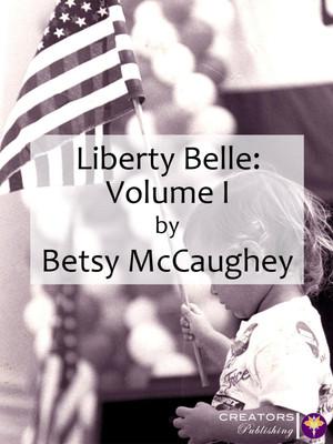 Liberty Belle: Volume I