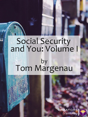 Social Security and You: Volume I