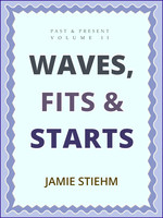 Waves, Fits and Starts