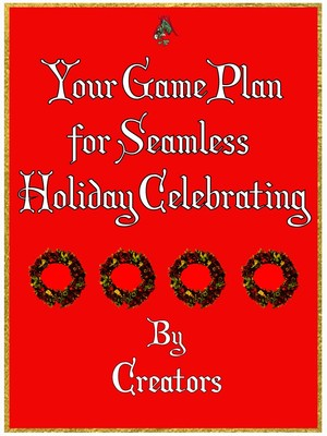 Your Game Plan for Seamless Holiday Celebrating by Various Writers