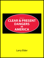 Clear and Present Dangers in America