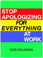 Stop apologizing for everything at work!