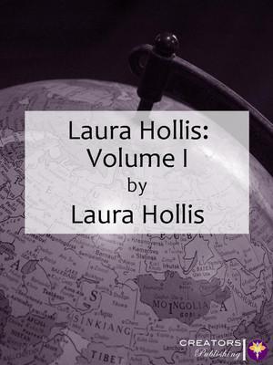 Laura Hollis: Volume I