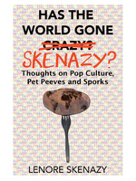 Has the World Gone Skenazy?