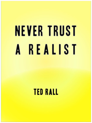 Never Trust a Realist
