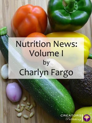 Nutrition News: Volume I