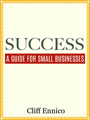 SUCCESS: A Guide For Small Businesses